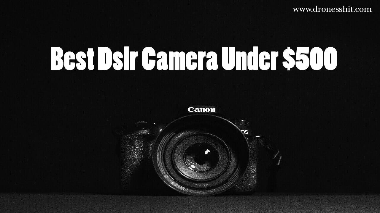 best dslr camera under $500